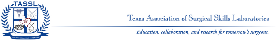 Welcome to TASSL - Texas Association of Surgical Skills Laboratories